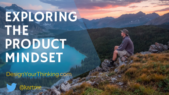 exploring the product mindset