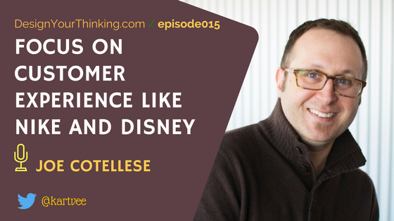 joe cotellese on customer experience