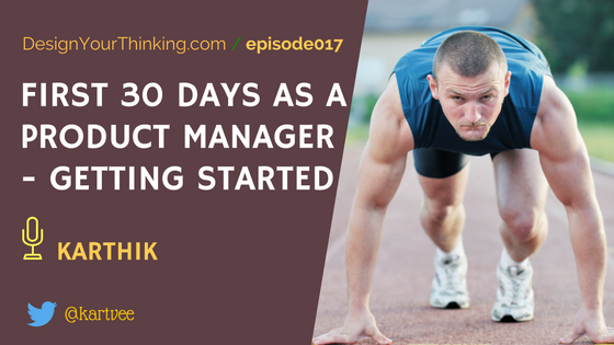 first 30 days as product manager