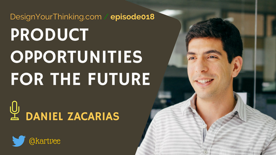 daniel zacarias on future of products