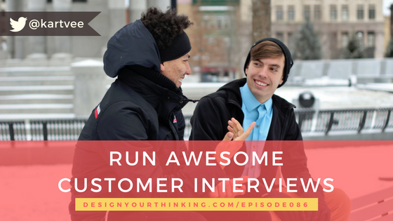awesome customer interviews