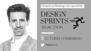 DYT 119: Design Sprints In Action | C. Todd Lombardo