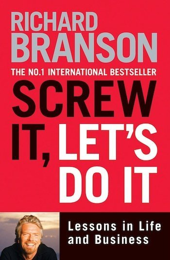 Screw It Let's Do It by Sir Richard Branson