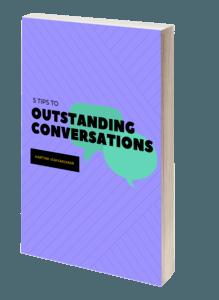 5 tips outstanding conversations