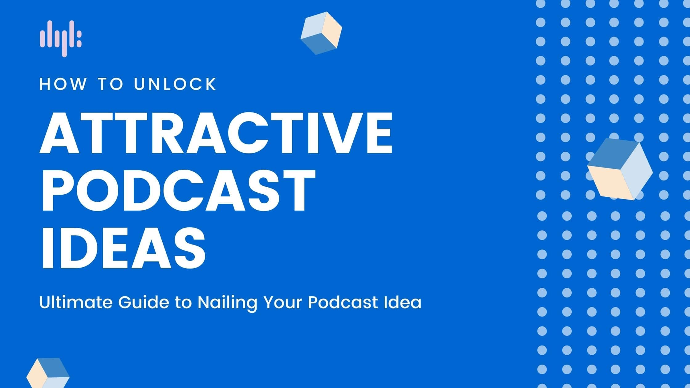 how to unlock attractive podcast ideas with podcast topics generator