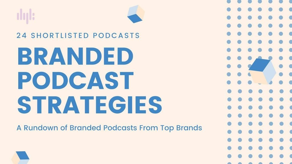 branded podcasts strategies