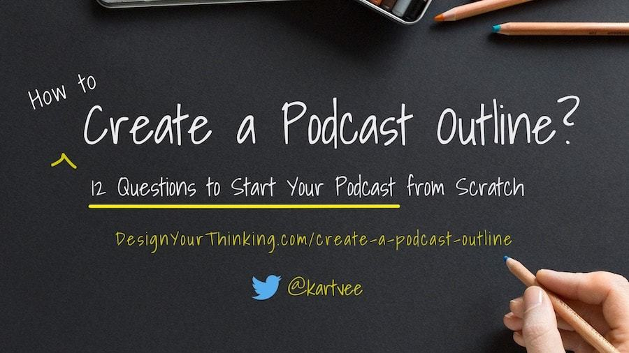 Create a Podcast Outline