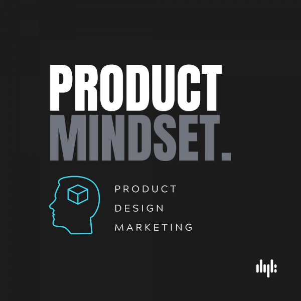 product mindset podcast