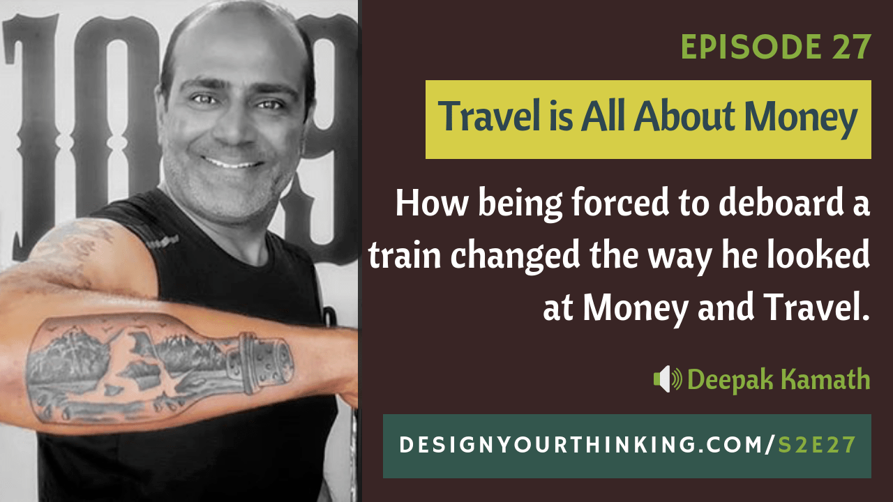 Travel is All About Money - Deepak Kamath
